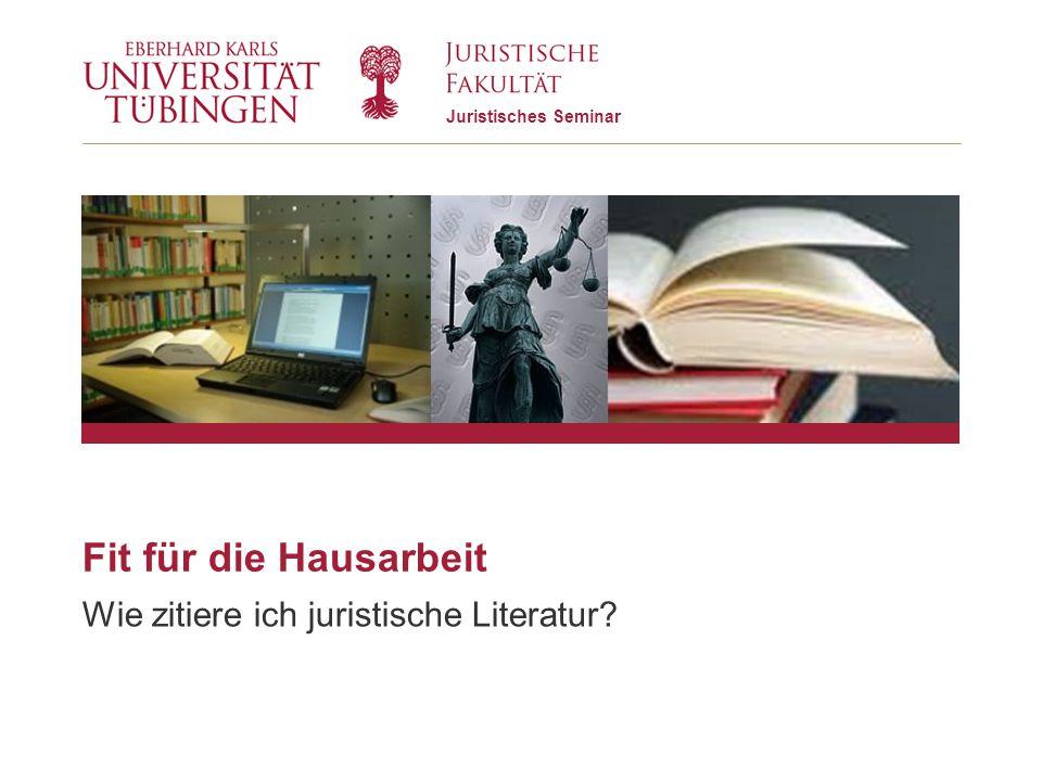 Juristisches Seminar Fit für die Hausarbeit Wie zitiere ich juristische Literatur