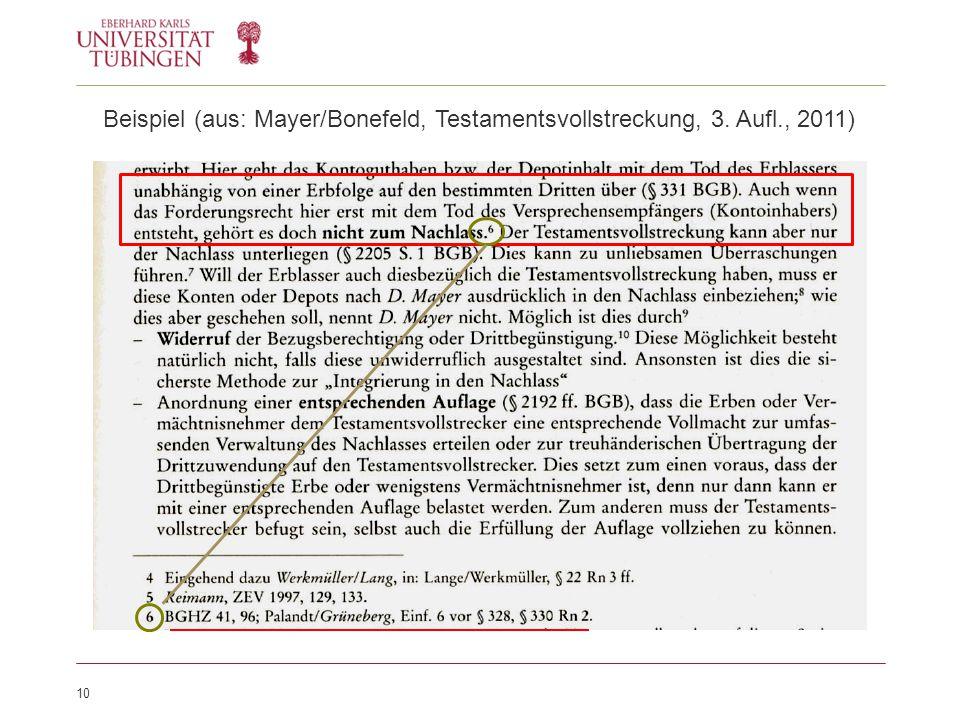 10 Beispiel (aus: Mayer/Bonefeld, Testamentsvollstreckung, 3. Aufl., 2011)