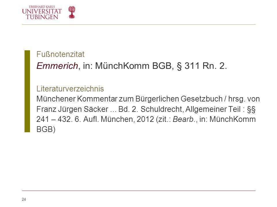 24 Fußnotenzitat Emmerich, in: MünchKomm BGB, § 311 Rn.