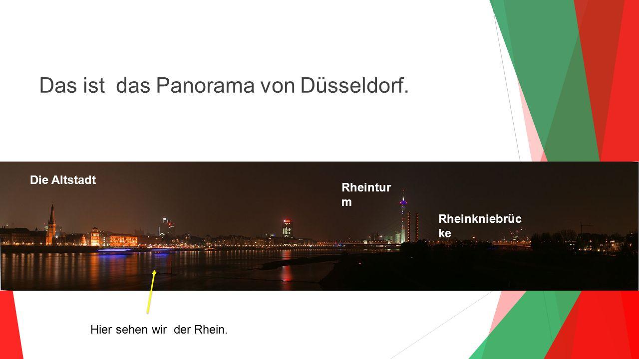 Das ist das Panorama von Düsseldorf. Hier sehen wir der Rhein. Die Altstadt Rheinkniebrüc ke Rheintur m