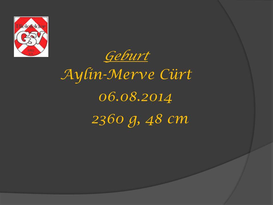 Geburt Aylin-Merve Cürt 06.08.2014 2360 g, 48 cm
