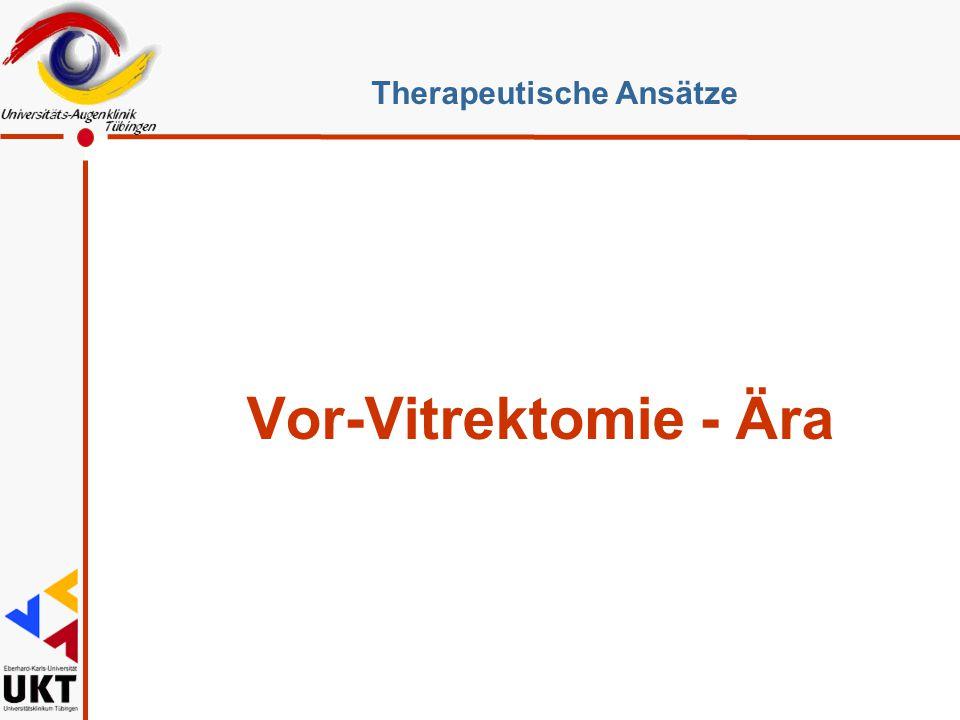 Vor-Vitrektomie - Ära Therapeutische Ansätze