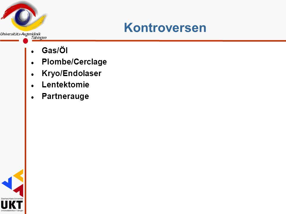 Kontroversen l Gas/Öl l Plombe/Cerclage l Kryo/Endolaser l Lentektomie l Partnerauge