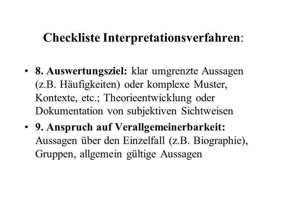 Checkliste Interpretationsverfahren: 8. Auswertungsziel: klar umgrenzte Aussagen (z.B.