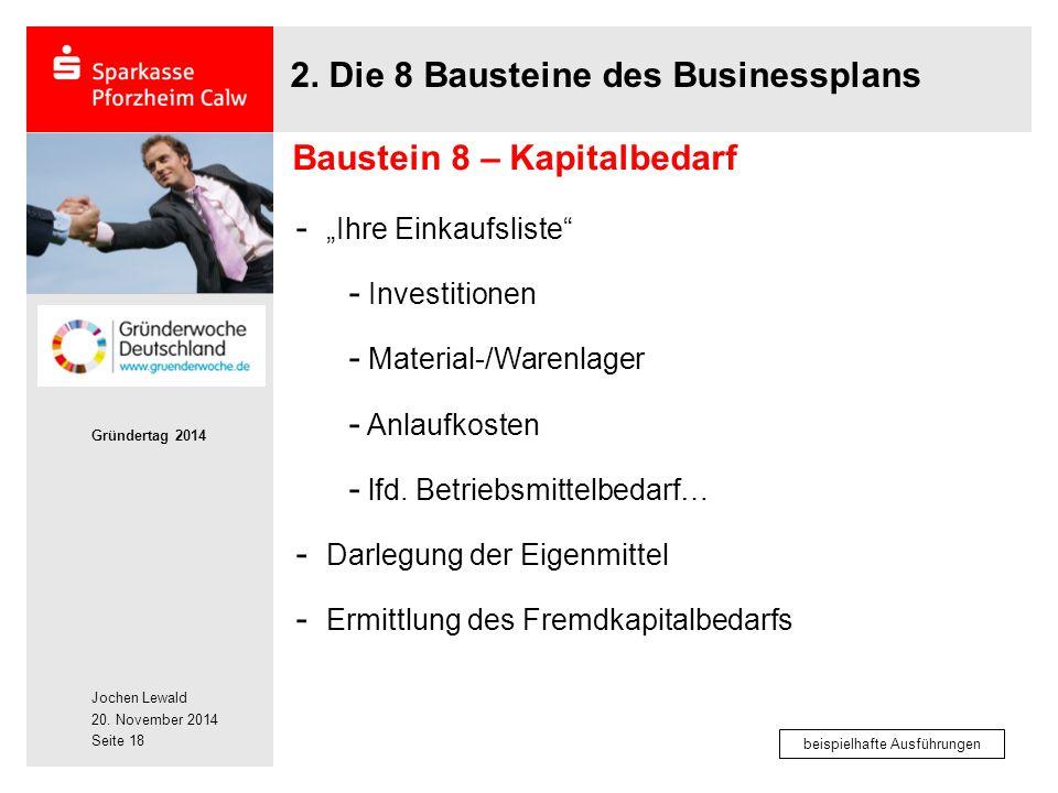 """Jochen Lewald 20. November 2014 Gründertag 2014 Seite 18 2. Die 8 Bausteine des Businessplans - """"Ihre Einkaufsliste"""" - Investitionen - Material-/Waren"""