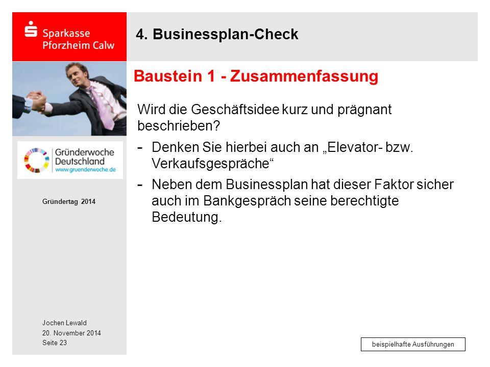 Jochen Lewald 20. November 2014 Gründertag 2014 Seite 23 4. Businessplan-Check Wird die Geschäftsidee kurz und prägnant beschrieben? - Denken Sie hier