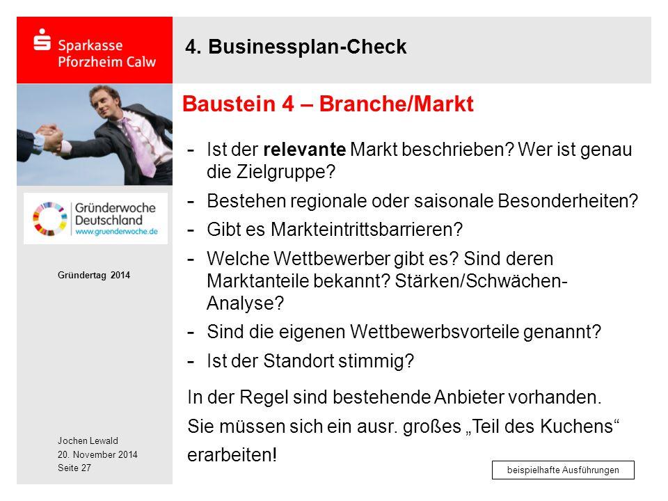 Jochen Lewald 20. November 2014 Gründertag 2014 Seite 27 4. Businessplan-Check - Ist der relevante Markt beschrieben? Wer ist genau die Zielgruppe? -