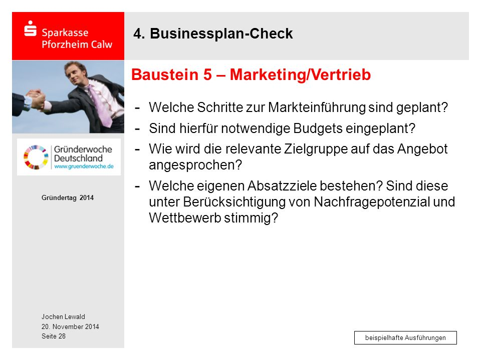 Jochen Lewald 20. November 2014 Gründertag 2014 Seite 28 4. Businessplan-Check - Welche Schritte zur Markteinführung sind geplant? - Sind hierfür notw