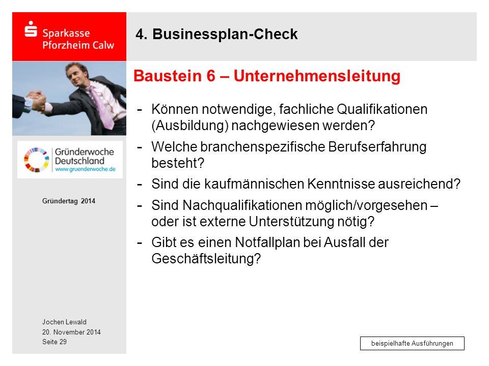 Jochen Lewald 20. November 2014 Gründertag 2014 Seite 29 4. Businessplan-Check - Können notwendige, fachliche Qualifikationen (Ausbildung) nachgewiese