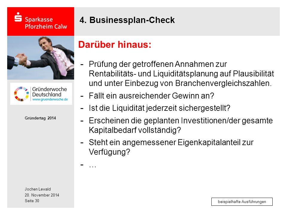 Jochen Lewald 20. November 2014 Gründertag 2014 Seite 30 4. Businessplan-Check - Prüfung der getroffenen Annahmen zur Rentabilitäts- und Liquiditätspl