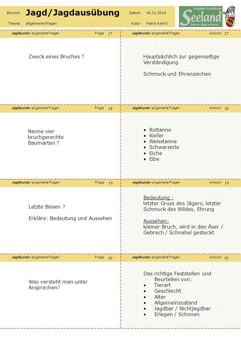 Jagdkunde / allgemeine FragenFrageJagdkunde / allgemeine FragenAntwort Jagdkunde / allgemeine FragenFrageJagdkunde / allgemeine FragenAntwort Jagdkunde / allgemeine FragenFrageJagdkunde / allgemeine FragenAntwort Jagdkunde / allgemeine FragenFrageJagdkunde / allgemeine FragenAntwort Bereich Jagd/Jagdausübung Datum06.11.2014 Themaallgemeine FragenAutorPatrik Kehrli Was versteht man unter Pirschzeichen.