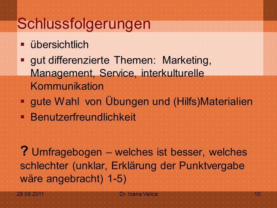 Schlussfolgerungen  übersichtlich  gut differenzierte Themen: Marketing, Management, Service, interkulturelle Kommunikation  gute Wahl von Übungen und (Hilfs)Materialien  Benutzerfreundlichkeit .