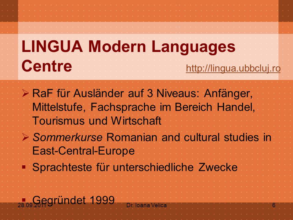 LINGUA Modern Languages Centre http://lingua.ubbcluj.ro http://lingua.ubbcluj.ro  RaF für Ausländer auf 3 Niveaus: Anfänger, Mittelstufe, Fachsprache