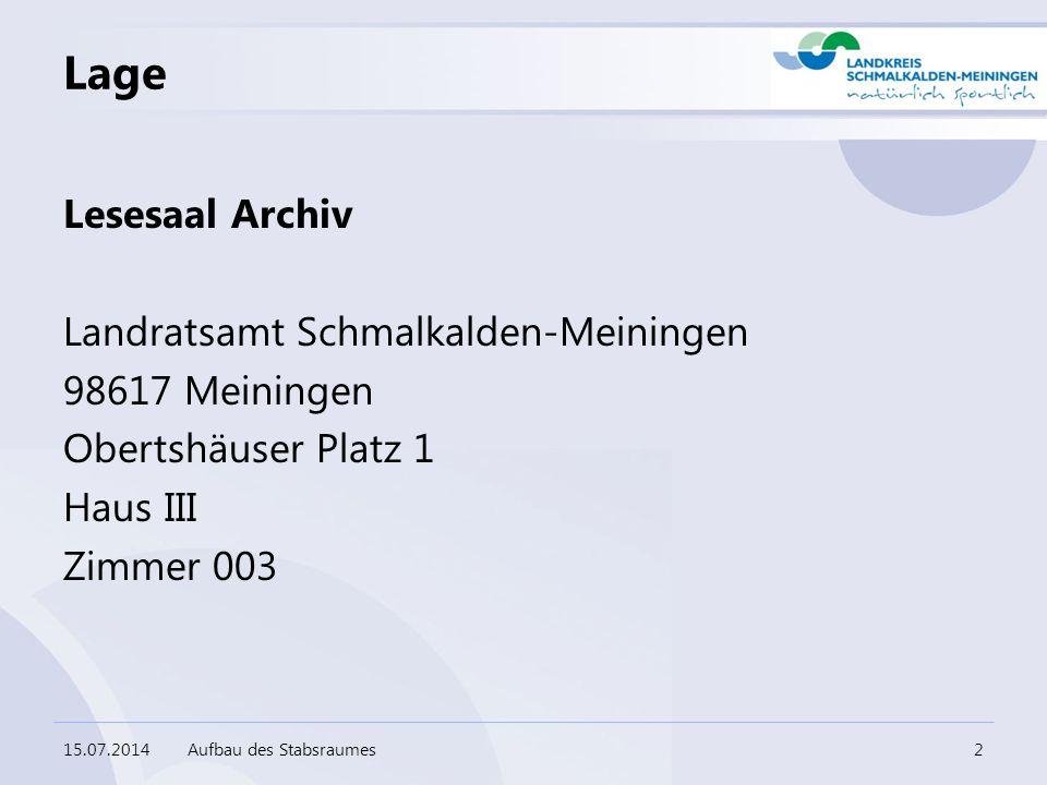 Lage Lesesaal Archiv Landratsamt Schmalkalden-Meiningen 98617 Meiningen Obertshäuser Platz 1 Haus III Zimmer 003 15.07.2014Aufbau des Stabsraumes2
