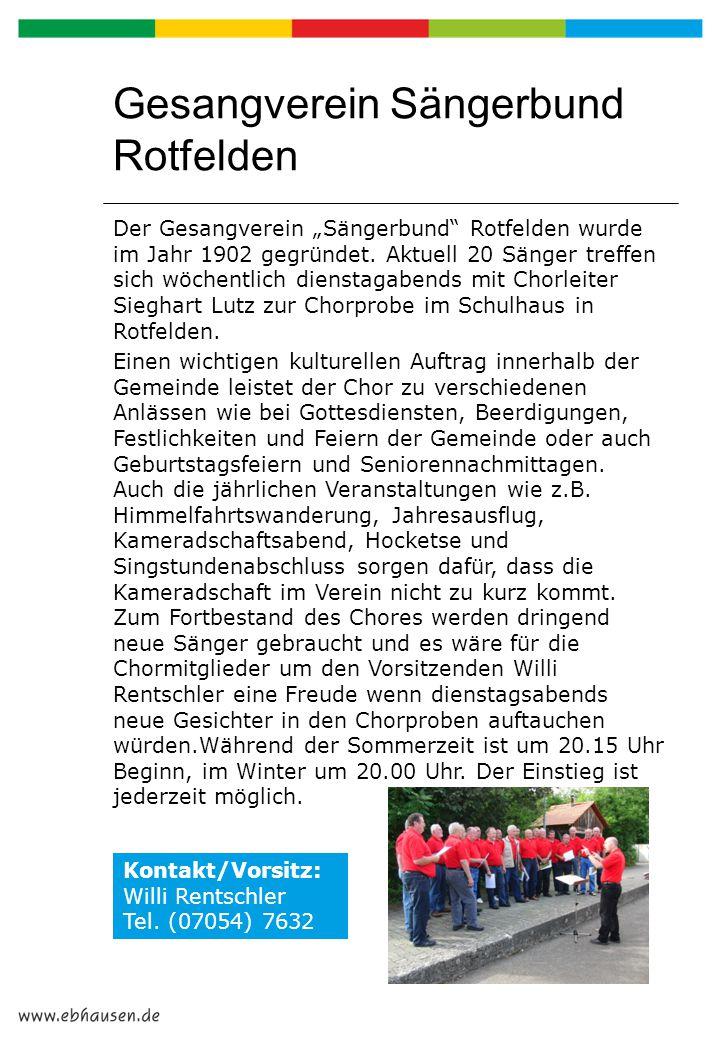 """Gesangverein Sängerbund Rotfelden Der Gesangverein """"Sängerbund"""" Rotfelden wurde im Jahr 1902 gegründet. Aktuell 20 Sänger treffen sich wöchentlich die"""