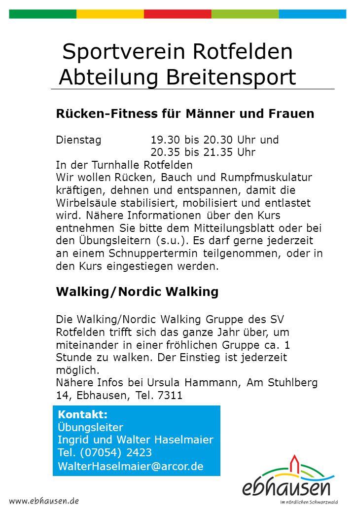 Sportverein Rotfelden Abteilung Breitensport Rücken-Fitness für Männer und Frauen Dienstag 19.30 bis 20.30 Uhr und 20.35 bis 21.35 Uhr In der Turnhall