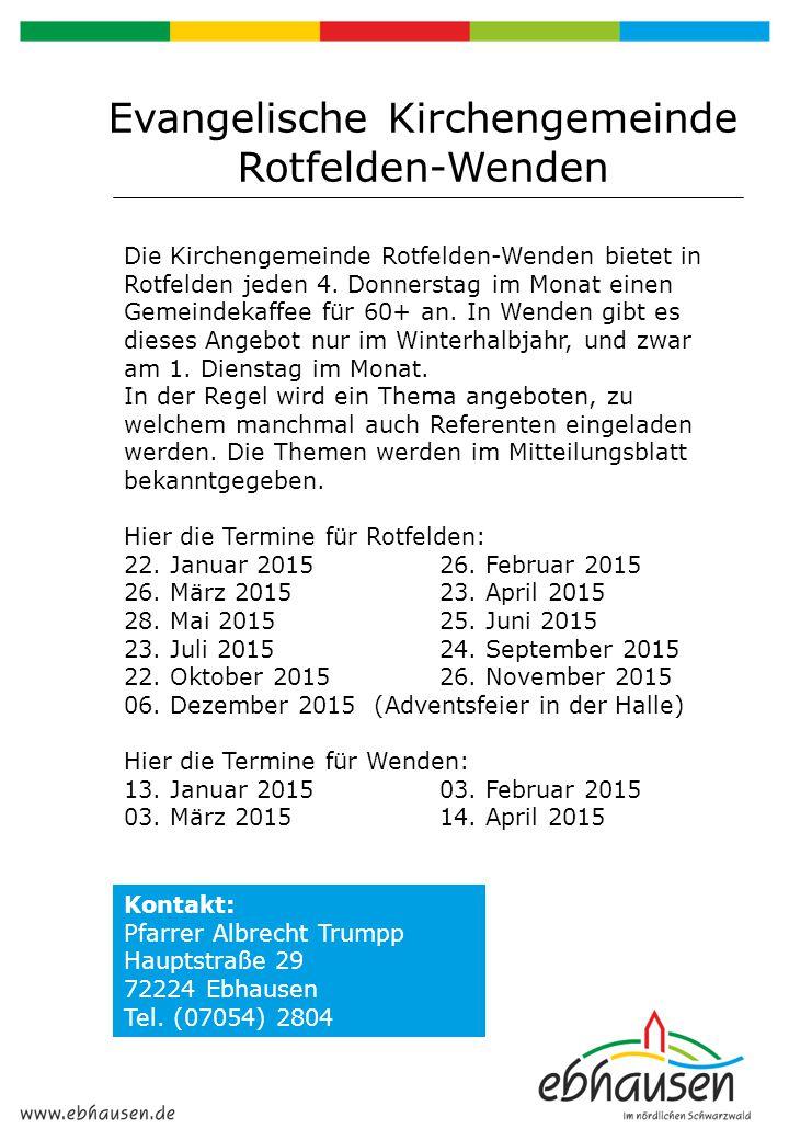 Evangelische Kirchengemeinde Rotfelden-Wenden Die Kirchengemeinde Rotfelden-Wenden bietet in Rotfelden jeden 4. Donnerstag im Monat einen Gemeindekaff