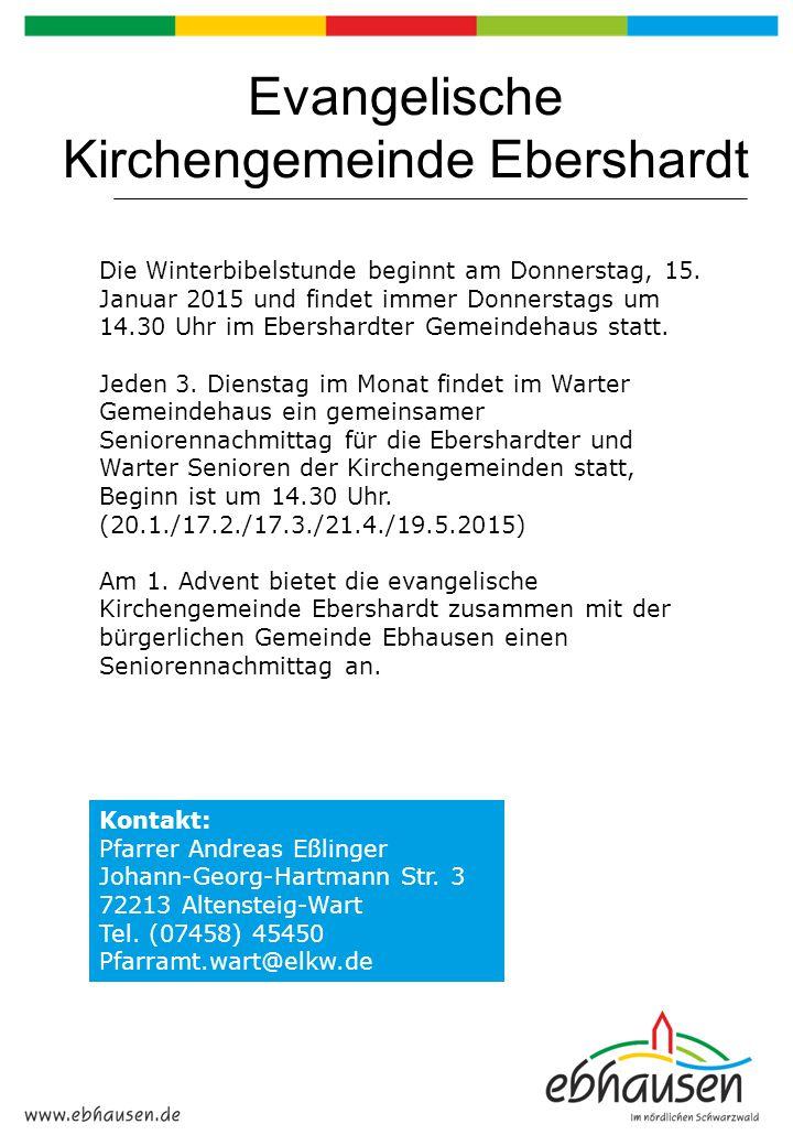 Evangelische Kirchengemeinde Ebershardt Die Winterbibelstunde beginnt am Donnerstag, 15. Januar 2015 und findet immer Donnerstags um 14.30 Uhr im Eber