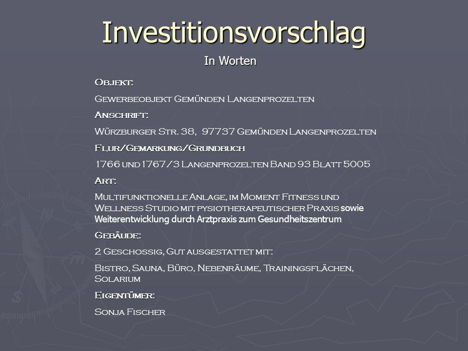 InvestitionsvorschlagObjekt: Gewerbeobjekt Gemünden LangenprozeltenAnschrift: Würzburger Str.