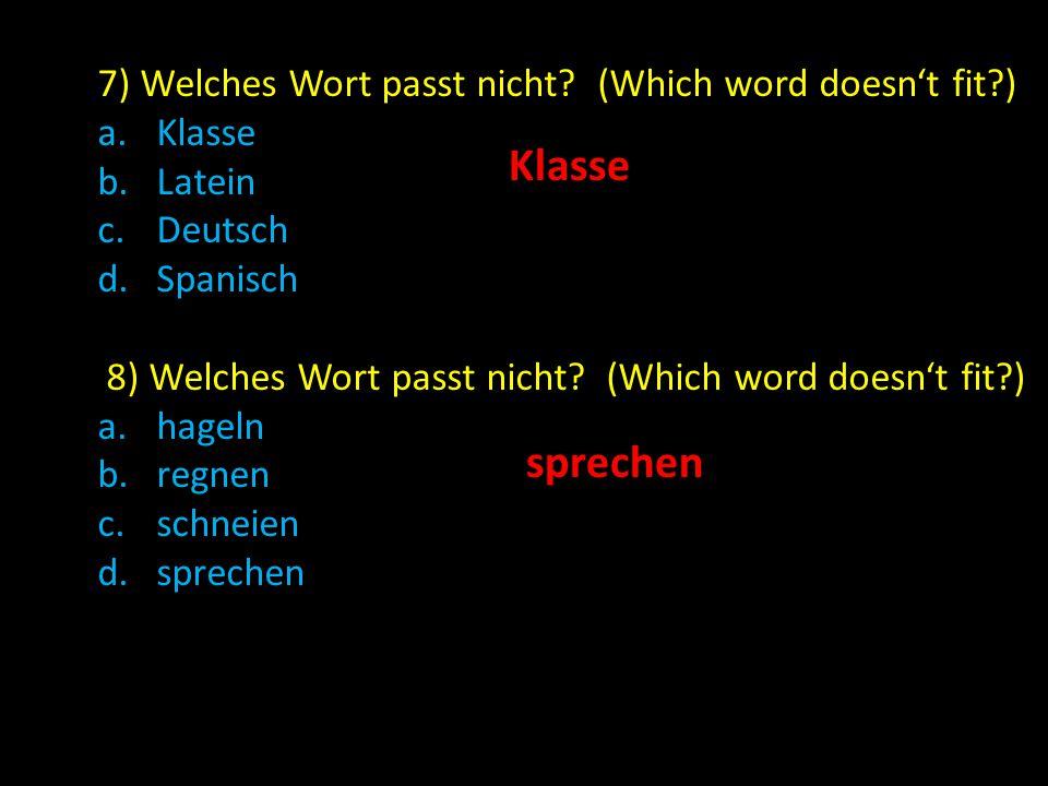 9) Welches Wort passt nicht.