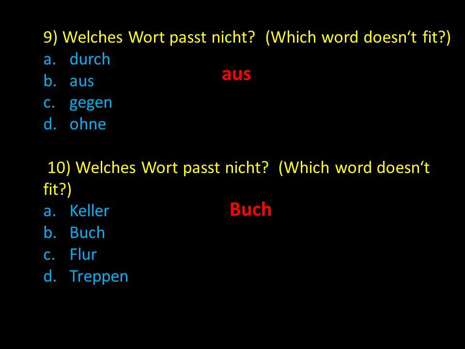 11) Welches Wort passt nicht.