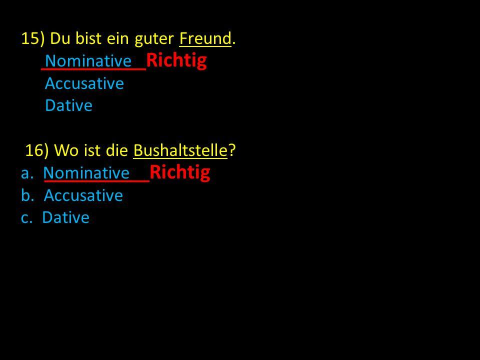 17) Die Hauptstadt von der Schweiz ist....(the capitol of switzerland is...) a.