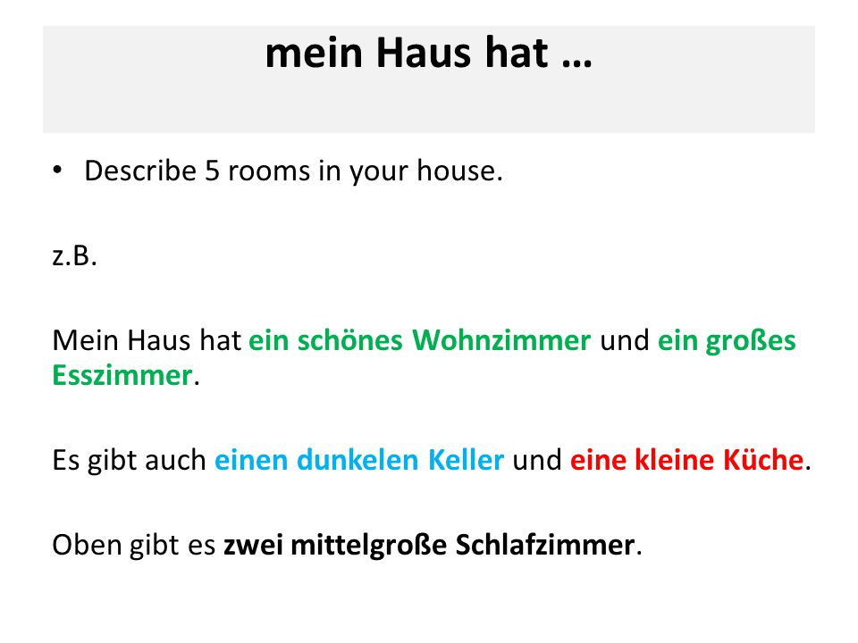 mein Haus hat … Describe 5 rooms in your house.z.B.