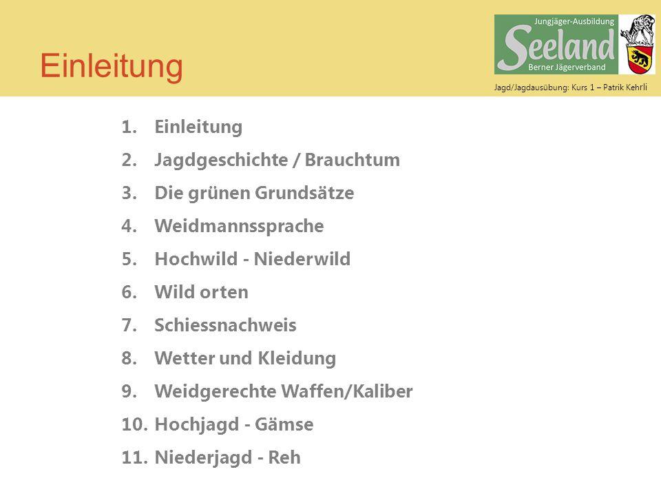Jagd/Jagdausübung: Kurs 1 – Patrik Keh rli Hochwild - Niederwild Mittelalter: Die Jagd als hoheitliches Recht.