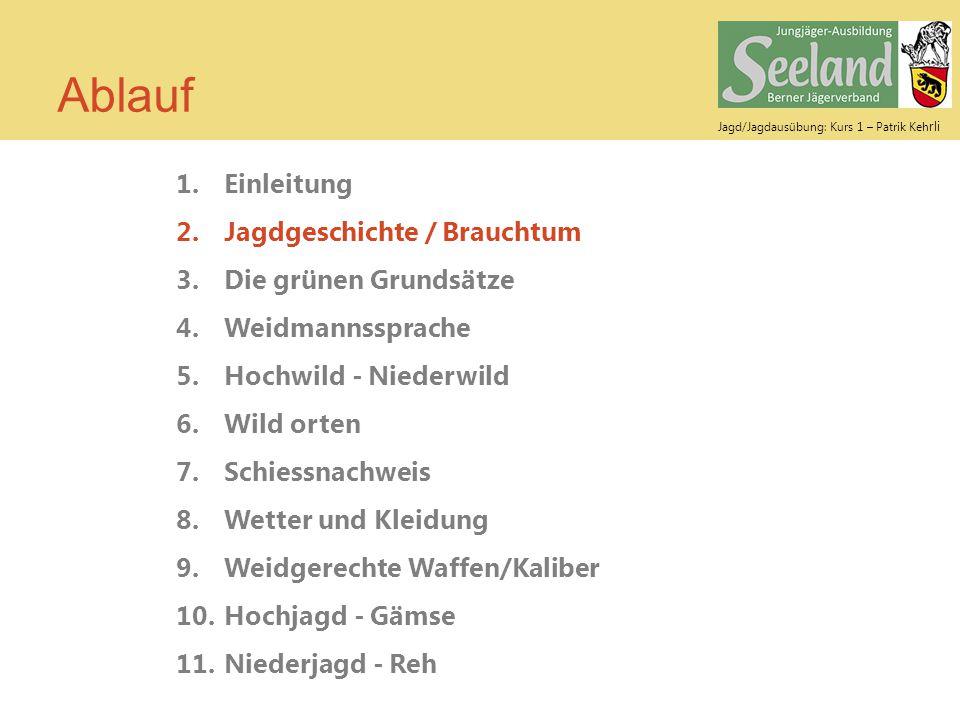 Jagd/Jagdausübung: Kurs 1 – Patrik Keh rli Jagdgeschichte Der heilige Hubertus, gestorben am 3.