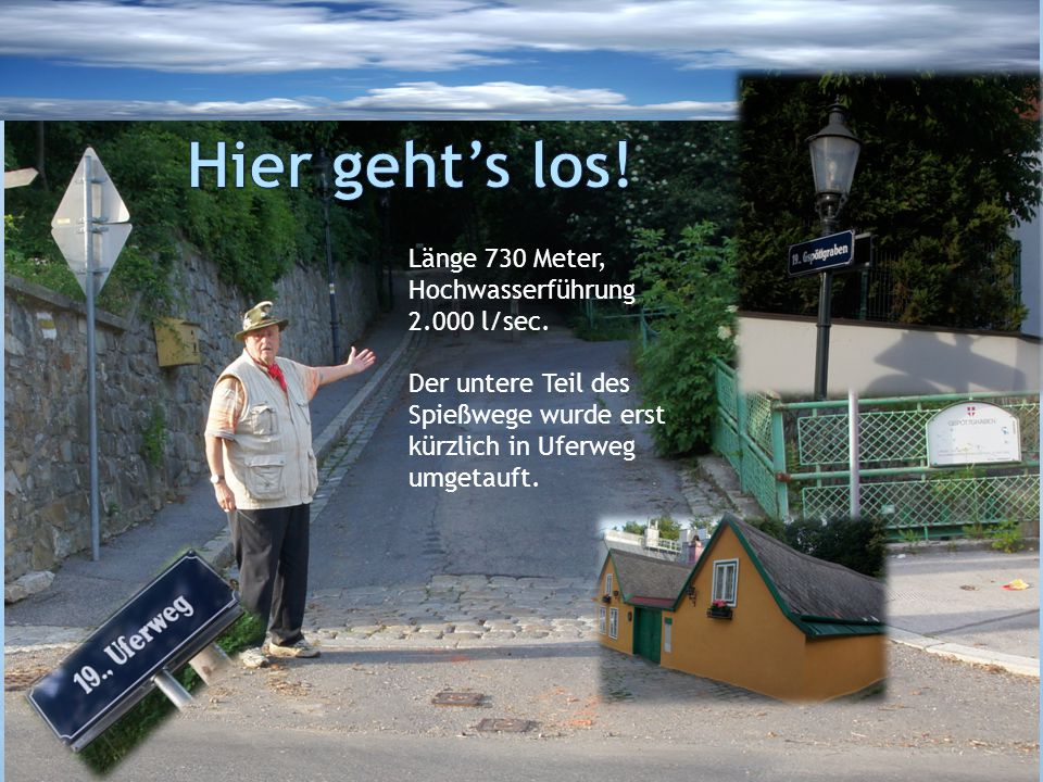 Länge 730 Meter, Hochwasserführung 2.000 l/sec. Der untere Teil des Spießwege wurde erst kürzlich in Uferweg umgetauft.