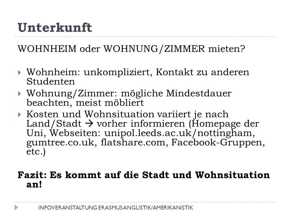 Unterkunft WOHNHEIM oder WOHNUNG/ZIMMER mieten?  Wohnheim: unkompliziert, Kontakt zu anderen Studenten  Wohnung/Zimmer: mögliche Mindestdauer beacht