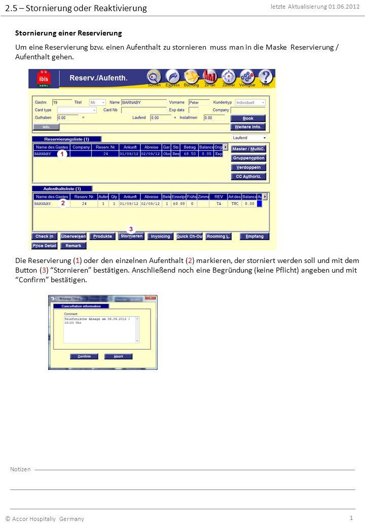 2.5 – Stornierung oder Reaktivierung letzte Aktualisierung 01.06.2012 © Accor Hospitaliy Germany Notizen 1 Um eine Reservierung bzw. einen Aufenthalt
