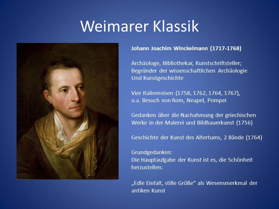 Weimarer Klassik Johann Joachim Winckelmann (1717-1768) Archäologe, Bibliothekar, Kunstschriftsteller; Begründer der wissenschaftlichen Archäologie Un