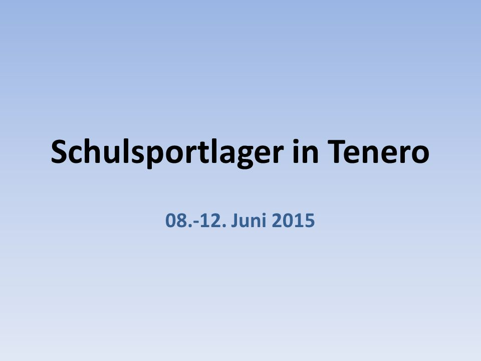 Schulsportlager in Tenero 08.-12. Juni 2015