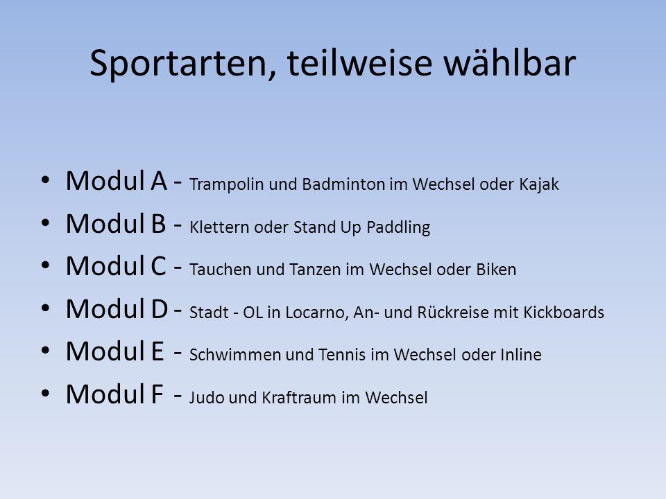 Sportarten, teilweise wählbar Modul A- Trampolin und Badminton im Wechsel oder Kajak Modul B- Klettern oder Stand Up Paddling Modul C- Tauchen und Tan