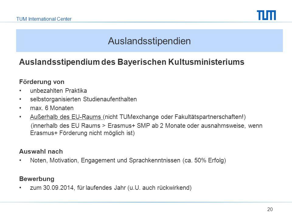 TUM International Center Auslandsstipendium des Bayerischen Kultusministeriums Förderung von unbezahlten Praktika selbstorganisierten Studienaufenthal