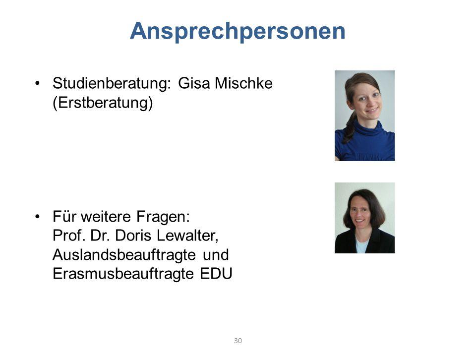 Ansprechpersonen Studienberatung: Gisa Mischke (Erstberatung) Für weitere Fragen: Prof. Dr. Doris Lewalter, Auslandsbeauftragte und Erasmusbeauftragte
