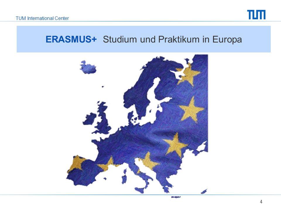 TUM International Center 5 ERASMUS+ Studium und Praktikum in Europa