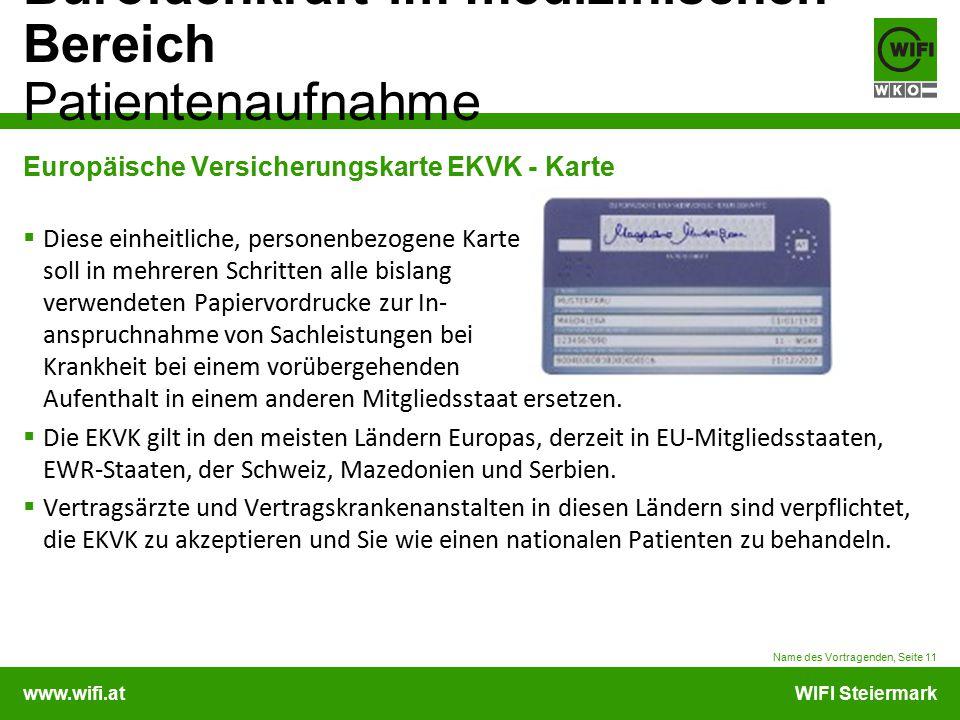 www.wifi.atWIFI Steiermark Bürofachkraft im medizinischen Bereich Patientenaufnahme Europäische Versicherungskarte EKVK - Karte  Diese einheitliche,