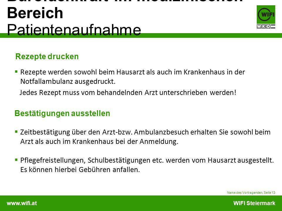 www.wifi.atWIFI Steiermark Bürofachkraft im medizinischen Bereich Patientenaufnahme Rezepte drucken  Rezepte werden sowohl beim Hausarzt als auch im