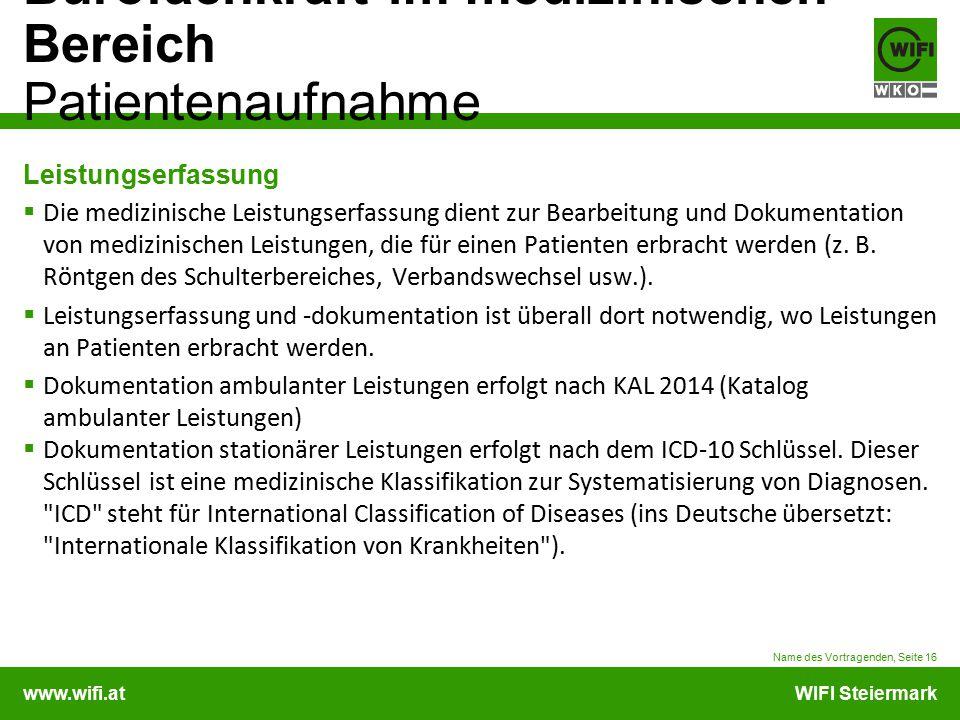 www.wifi.atWIFI Steiermark Bürofachkraft im medizinischen Bereich Patientenaufnahme Leistungserfassung  Die medizinische Leistungserfassung dient zur