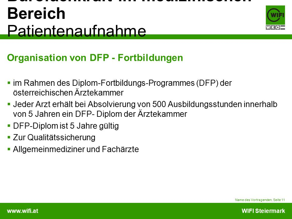 www.wifi.atWIFI Steiermark Bürofachkraft im medizinischen Bereich Patientenaufnahme Organisation von DFP - Fortbildungen  im Rahmen des Diplom-Fortbi