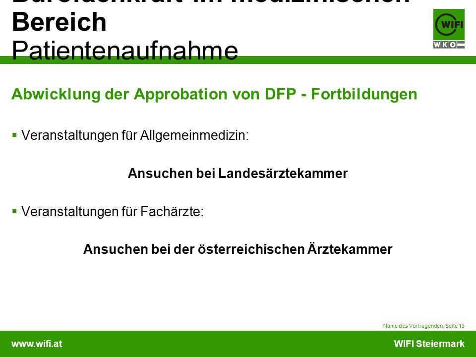 www.wifi.atWIFI Steiermark Bürofachkraft im medizinischen Bereich Patientenaufnahme Abwicklung der Approbation von DFP - Fortbildungen  Veranstaltung