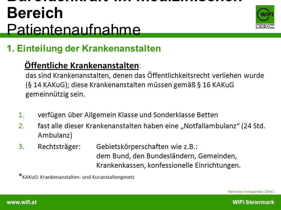 www.wifi.atWIFI Steiermark Bürofachkraft im medizinischen Bereich Patientenaufnahme 1. Einteilung der Krankenanstalten Öffentliche Krankenanstalten :
