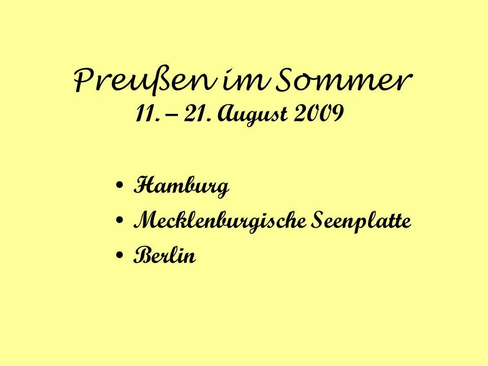 Preußen im Sommer 11. – 21. August 2009 Hamburg Mecklenburgische Seenplatte Berlin