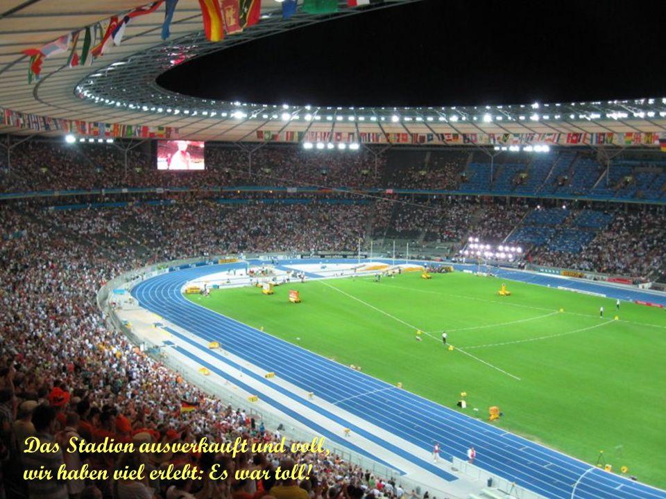Das Stadion ausverkauft und voll, wir haben viel erlebt: Es war toll!