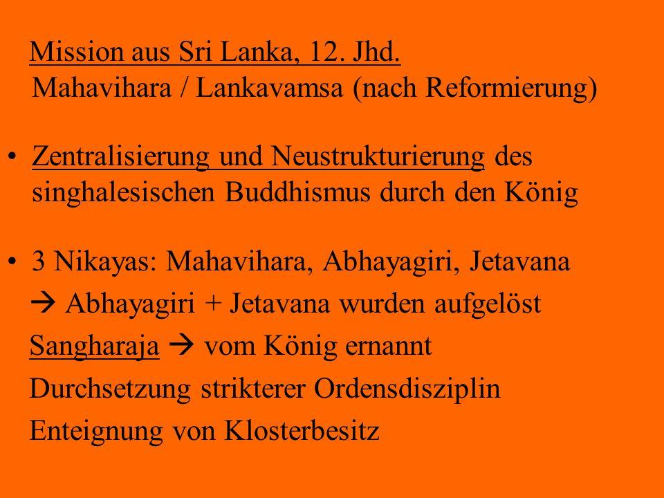 Mission aus Sri Lanka, 12. Jhd. Mahavihara / Lankavamsa (nach Reformierung) Zentralisierung und Neustrukturierung des singhalesischen Buddhismus durch