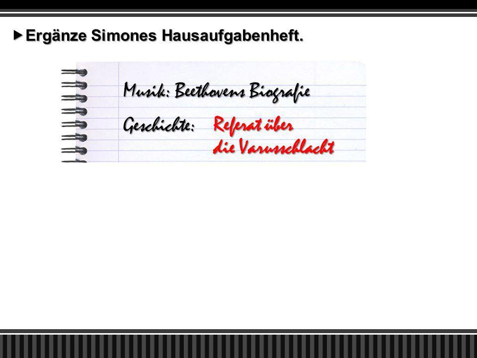  Ergänze Simones Hausaufgabenheft.