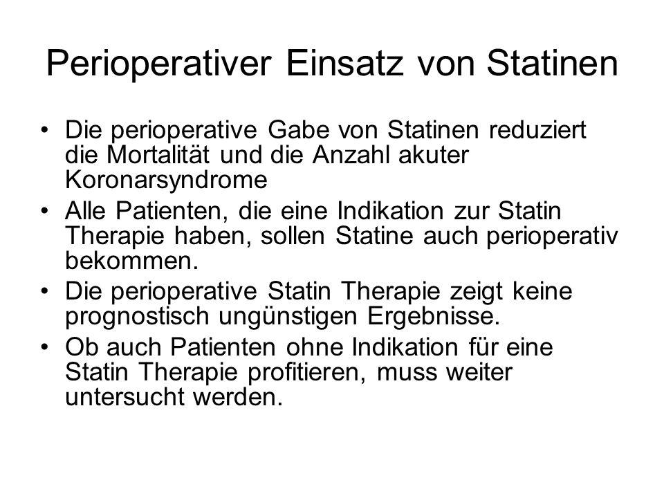 Perioperativer Einsatz von Statinen Die perioperative Gabe von Statinen reduziert die Mortalität und die Anzahl akuter Koronarsyndrome Alle Patienten,