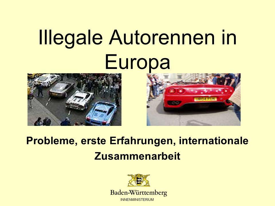 INNENMINISTERIUM Illegale Autorennen in Europa Probleme, erste Erfahrungen, internationale Zusammenarbeit